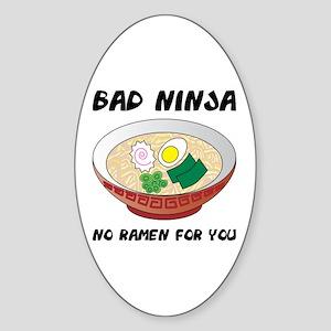 No Ramen For You Oval Sticker