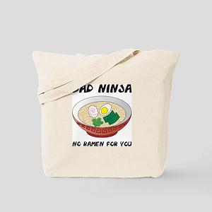 No Ramen For You Tote Bag
