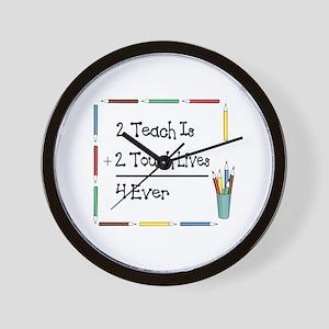 2 Teach Is 2 Touch Lives 4 Ev Wall Clock