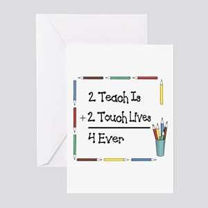 2 Teach Is 2 Touch Lives 4 Ev Greeting Cards (Pack