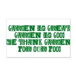 Garden is great 20x12 Wall Decal