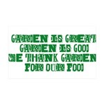 Garden is great 35x21 Wall Decal