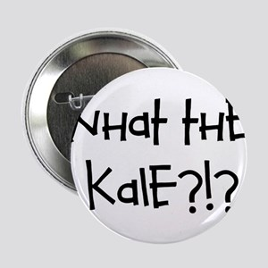 """What the kale?!? 2.25"""" Button"""