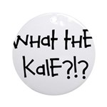 What the kale?!? Ornament (Round)