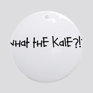 What the kale Ornament (Round)