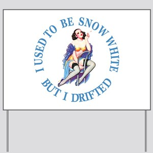 I Used To Be Snow White Yard Sign