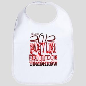 lets party - no tomorrow Bib
