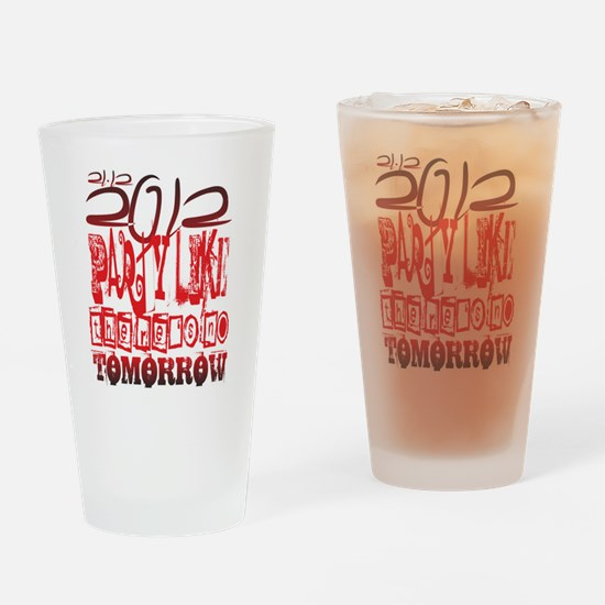 lets party - no tomorrow Drinking Glass