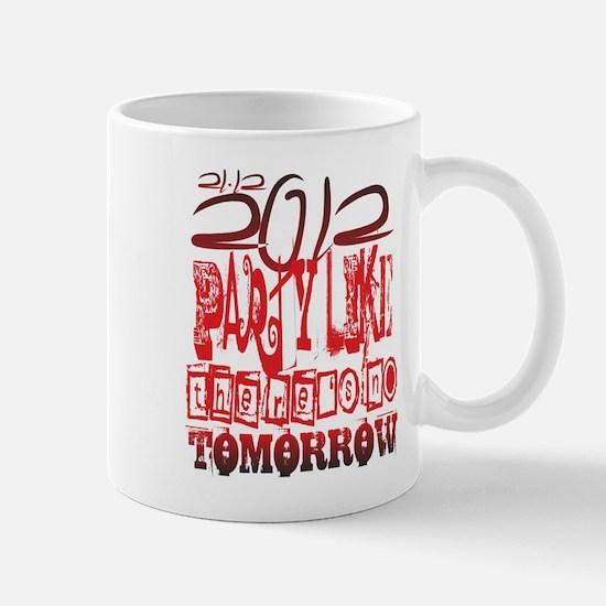 lets party - no tomorrow Mug