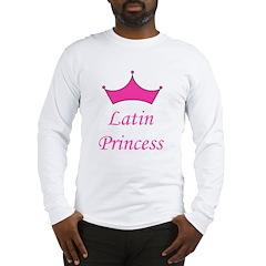 Latin Princess Long Sleeve T-Shirt