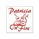 Patricia On Fire Square Sticker 3