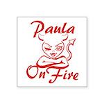 Paula On Fire Square Sticker 3