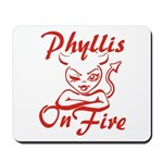 Phyllis On Fire Mousepad