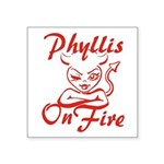 Phyllis On Fire Square Sticker 3