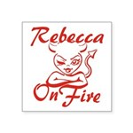 Rebecca On Fire Square Sticker 3