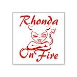 Rhonda On Fire Square Sticker 3