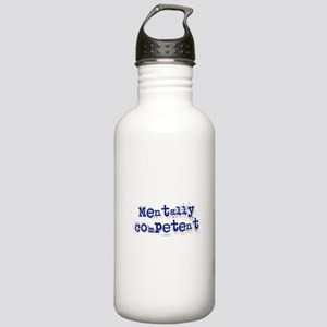 Mentally Competent... Stainless Water Bottle 1.0L