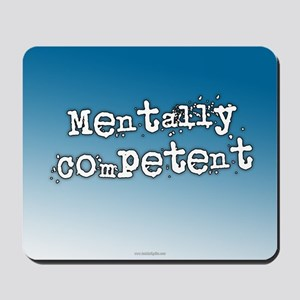 Mentally Competent... Mousepad