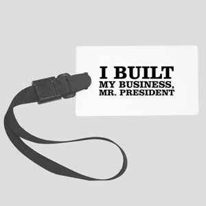 I Built My Business, Mr. President Large Luggage T