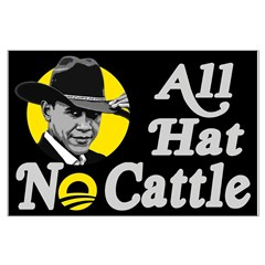 All Hat No Cattle - Obama Posters