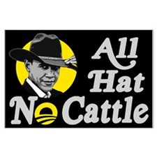 All Hat No Cattle - Obama Large Poster