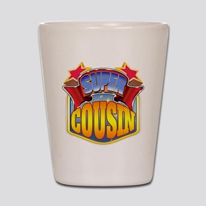 Super Cousin Shot Glass