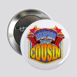 "Super Cousin 2.25"" Button"