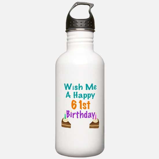 Wish me a happy 61st Birthday Water Bottle