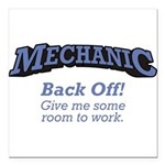 Mechanic / Back Off Square Car Magnet 3