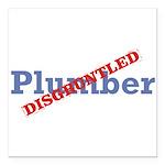Plumber / Disgruntled Square Car Magnet 3