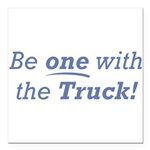 One with the Truck Square Car Magnet 3