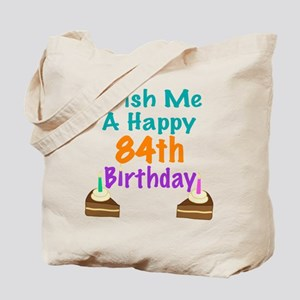 Wish me a happy 84th Birthday Tote Bag
