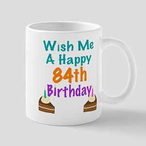Wish me a happy 84th Birthday Mug
