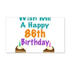Wish me a happy 86th Birthday Wall Decal