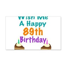 Wish me a happy 89th Birthday Wall Decal