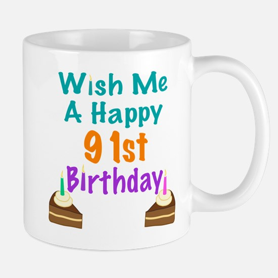 Wish me a happy 91st Birthday Mug