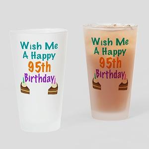 Wish me a happy 95th Birthday Drinking Glass