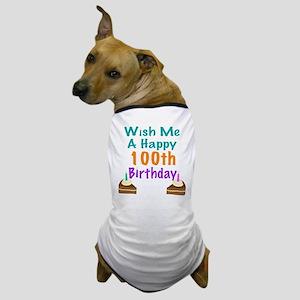 Wish me a happy 100th Birthday Dog T-Shirt