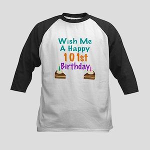 Wish me a happy 101th Birthday Kids Baseball Jerse