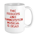 The R&H Musical is Dead Large Mug