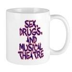 Sex, Drugs, and Musical Theatre Mug