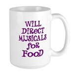 Will Direct Musicals for Food Large Mug