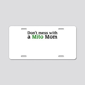 Dont mess with a Mito Mom Aluminum License Plate