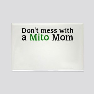 Dont mess with a Mito Mom Rectangle Magnet