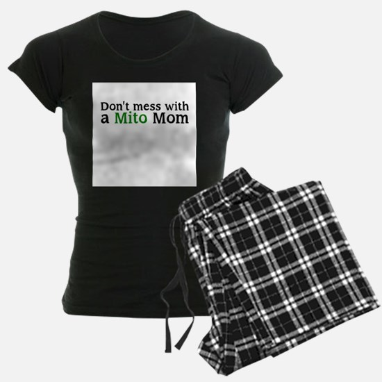 Dont mess with a Mito Mom Pajamas