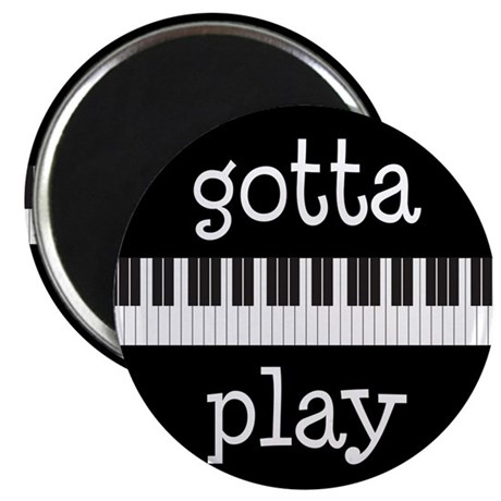 Gotta Play Piano Magnet
