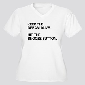 Keep the dream alive, hit the snooze Women's Plus