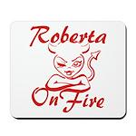 Roberta On Fire Mousepad