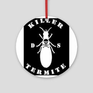Killer Termite - black Ornament (Round)