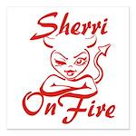 Sherri On Fire Square Car Magnet 3